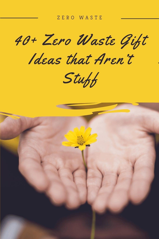 40+ Zero Waste Gift Ideas that Aren't Stuff 1